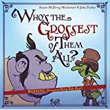 Who's the Grossest of Them All?