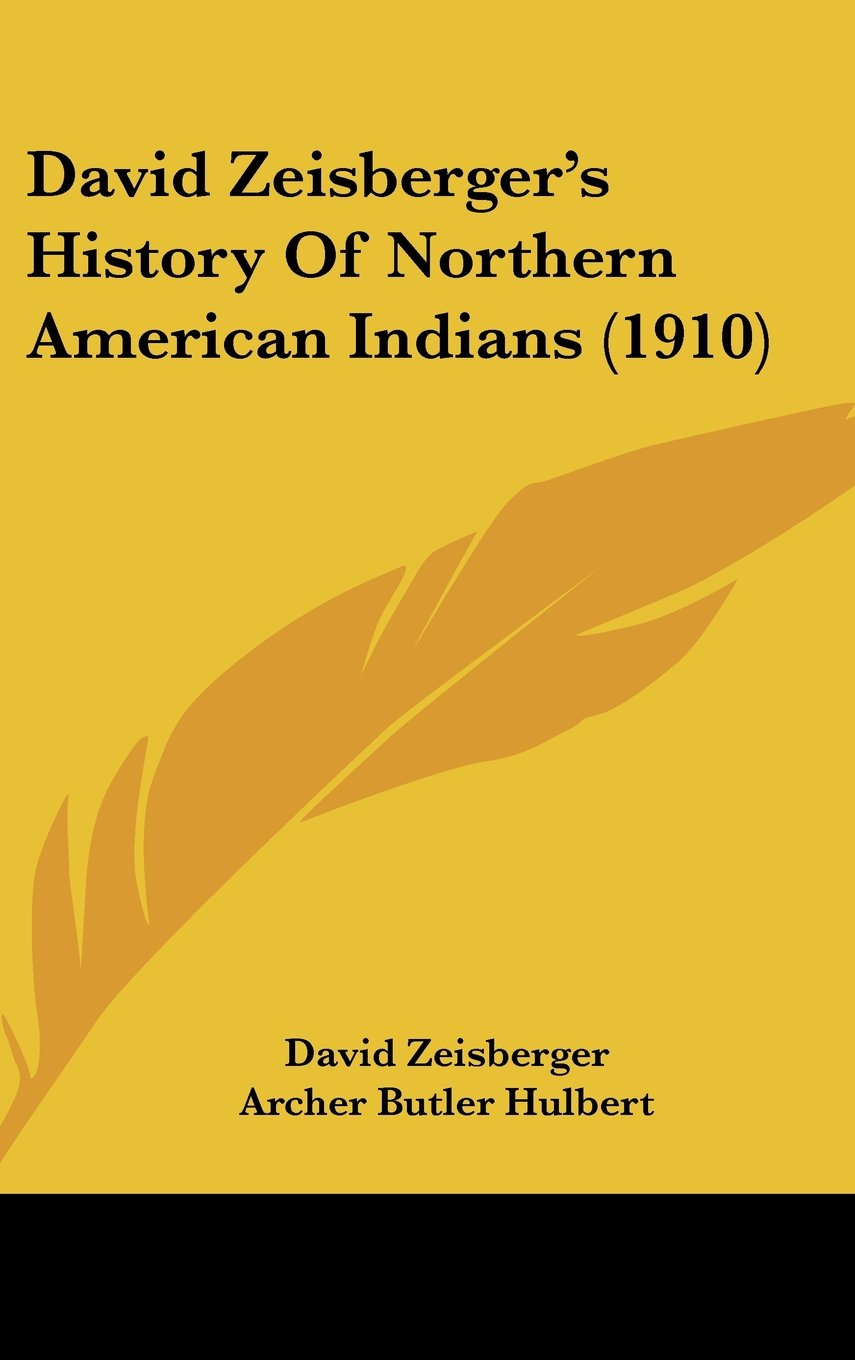David Zeisberger's History Of Northern American Indians (1910) ebook