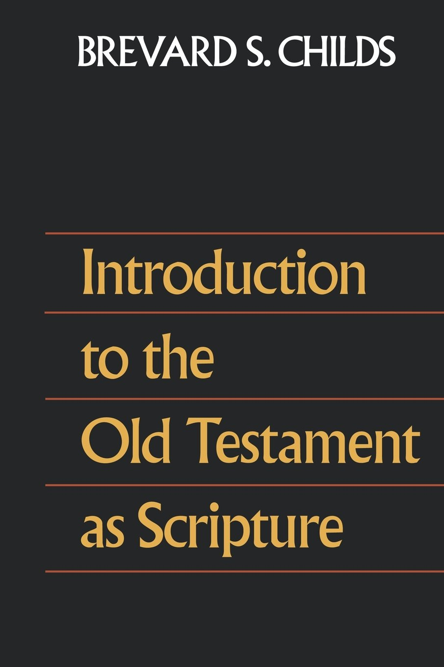 Introduction To The Old Testament As Scripture Brevard S Childs