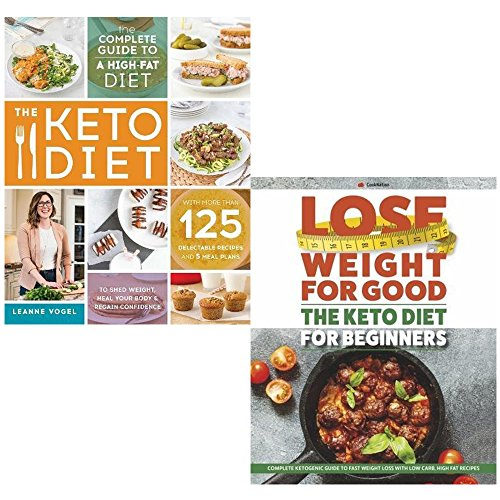 keto diet complete guide to a high-fat diet and lose weight for good the keto diet for beginners 2 books collection set - with more than 125 delectable recipes and meal plans, complete ketogenic guide