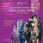 Ehre, Liebe, Treue oder: Das Rittertum | Georg Wilhelm Friedrich Hegel