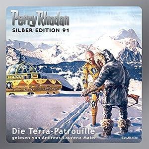Die Terra-Patrouille (Perry Rhodan Silber Edition 91) Hörbuch