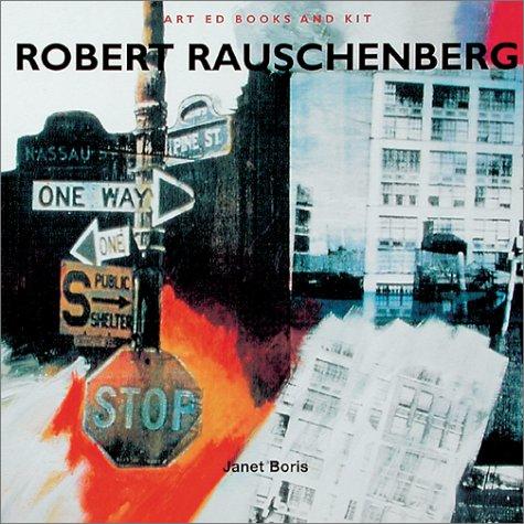 Download Art Ed Books and Kit: Robert Rauschenberg (Art Ed Kits) PDF