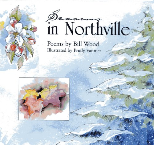 Seasons in Northville - Poems By Bill Wood (Northville Woods)