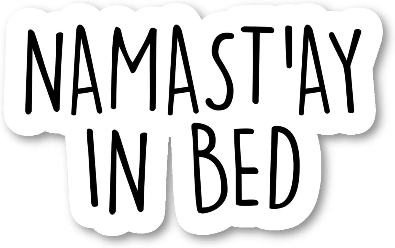 """Namastay in Bed Sticker Funny Yoga Quotes Stickers - 2 Pack - Laptop Stickers - 2.5"""" Vinyl Decal - Laptop, Phone, Tablet Vinyl Decal Sticker (2 Pack) S9360"""
