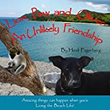 Lion Paw and Oliver, An Unlikely Friendship (Living the Beach Life Book 1)