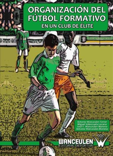 Organizacion Del Futbol Formativo En Un Club De Elite (Spanish Edition) [Vv.Aa.] (Tapa Blanda)