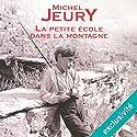 La petite école dans la montagne | Livre audio Auteur(s) : Michel Jeury Narrateur(s) : Christophe Caysac