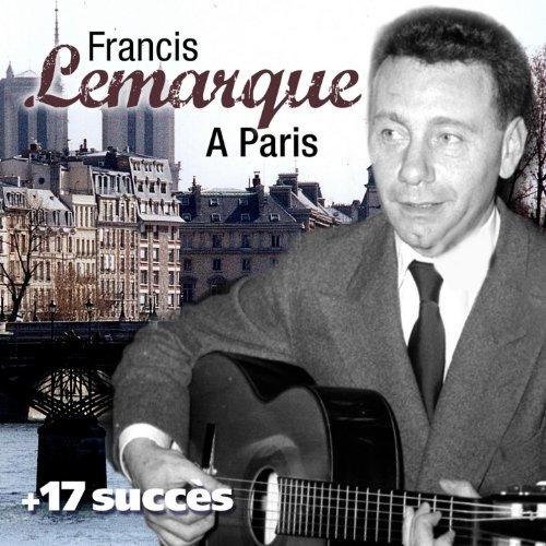A Paris + 17 succès de Francis Lemarque (Chanson française) (Paris Succes De)