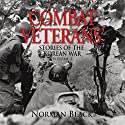 Combat Veterans' Stories of the Korean War, Volume 2 Audiobook by Norman Black Narrated by Capt. Kevin F Spalding, USNR-Ret