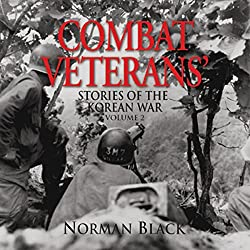 Combat Veterans' Stories of the Korean War, Volume 2