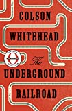 """The underground railroad"" av Colson Whitehead"