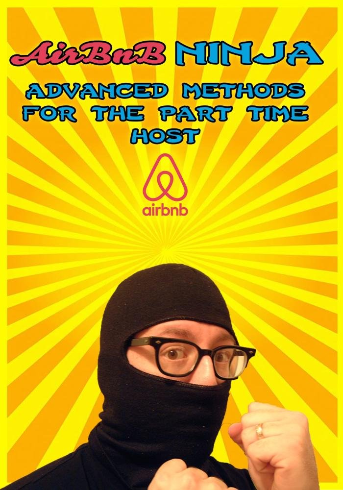 Amazon.com: Airbnb Ninja: Advanced Methods for the Part Time ...