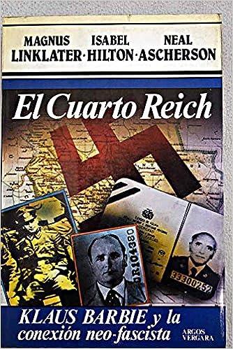 El Cuarto Reich: Klaus Barbie Y LA Conexion Neo-Fascista/the Nazi ...