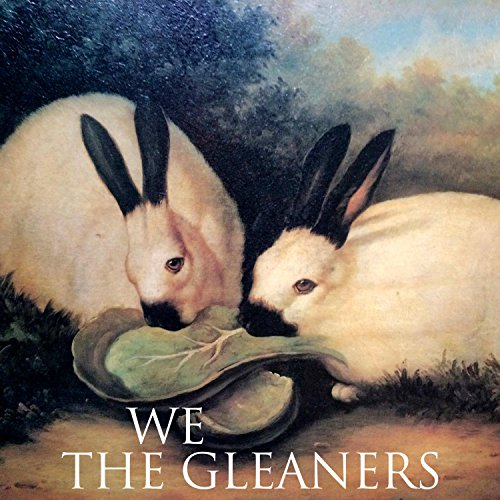 We the Gleaners