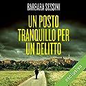 Un posto tranquillo per un delitto Audiobook by Barbara Sessini Narrated by Osmar Miguel Santucho