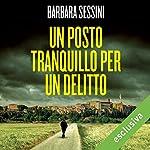 Un posto tranquillo per un delitto   Barbara Sessini