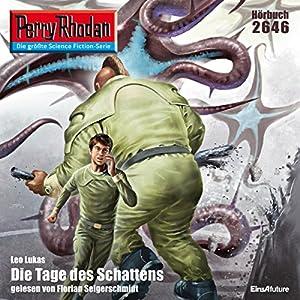 Die Tage des Schattens (Perry Rhodan 2646) Hörbuch