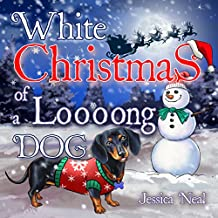 White Christmas of a Loooong Dog: Beautifully Illustrated Christmas Poems for Kids and Dog Lovers (Loooong Dog's Adventures Book 3)