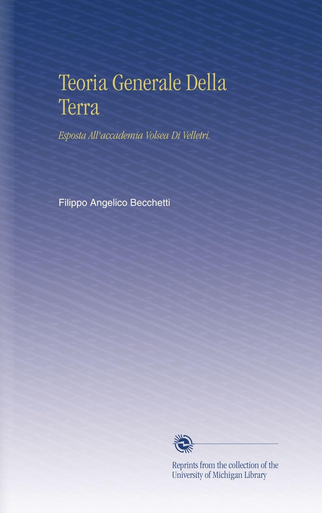 Download Teoria Generale Della Terra: Esposta All'accademia Volsea Di Velletri. (Italian Edition) pdf epub
