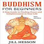 Buddhism for Beginners: 8 Step Guide to Finding Peace and Enlightenment in Your Life | Jill Hesson