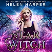 Star Witch: The Lazy Girl's Guide to Magic, Book 2 | Helen Harper