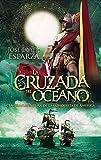La Cruzada Del Océano (Bolsillo)