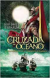 La Cruzada Del Océano (Bolsillo): Amazon.es: Esparza Torres, José ...