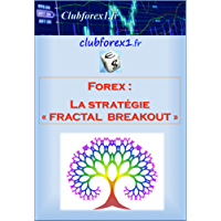 "Forex - la stratégie ""Fractal Breakout"" (Clubforex1 t. 9)"