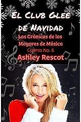 El Club Glee de Navidad: Las Crónicas de las Mayores de Música, Cuento No. 6 (Spanish Edition) Kindle Edition