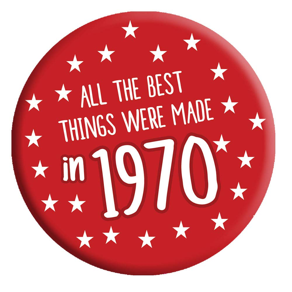 All The Best Things Were Made in 1970 Button Badge