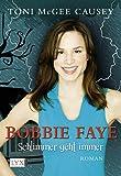 Bobbie Faye: Schlimmer geht immer