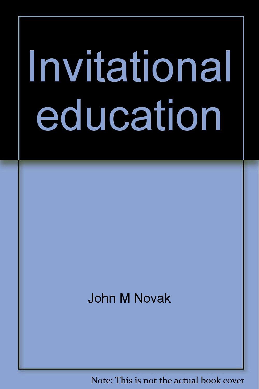 Invitational Education Fastback John M Novak 9780873676885