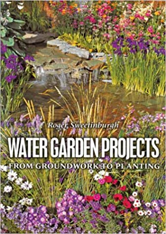 Read Water Garden Projects: From Groundwork to Planting PDF