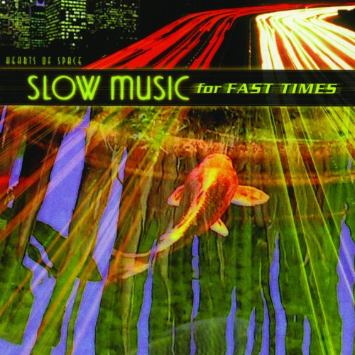 Slow Music for Fast Times - Music Fast