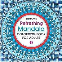 Refreshing Mandala - Colouring Book for Adults Book 3