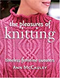 img - for The Pleasures Of Knitting: Timeless Feminine Sweaters book / textbook / text book