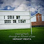I Sold My Soul on eBay: Viewing Faith through an Atheist's Eyes | Hemant Mehta