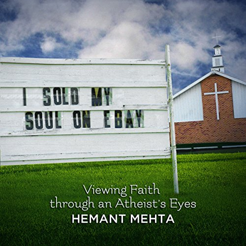 I Sold My Soul on eBay: Viewing Faith through an Atheist's Eyes by Pitchstone Publishing
