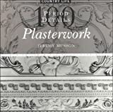 Plasterwork: 100 Period Details from the Archives of Country Life