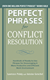 Perfect Phrases for Conflict Resolution: Hundreds of Ready-to-Use Phrases for Encouraging a More Productive and Efficient Work Environment (Perfect Phrases Series)