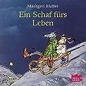 Ein Schaf fürs Leben Hörbuch von Maritgen Matter Gesprochen von: Friedhelm Ptok