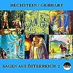 Sagen aus Österreich 2 | Ludwig Bechstein,Johann Gebhart