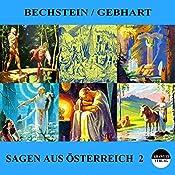 Sagen aus Österreich 2   Ludwig Bechstein, Johann Gebhart