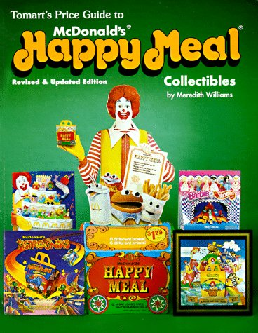 Collectibles Meal Happy (Tomarts Price Guide to McDonalds Happy Meal Collectibles)
