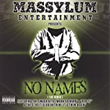 No Names Remix by Massylum Strait Jacket Gang (2005-05-10)