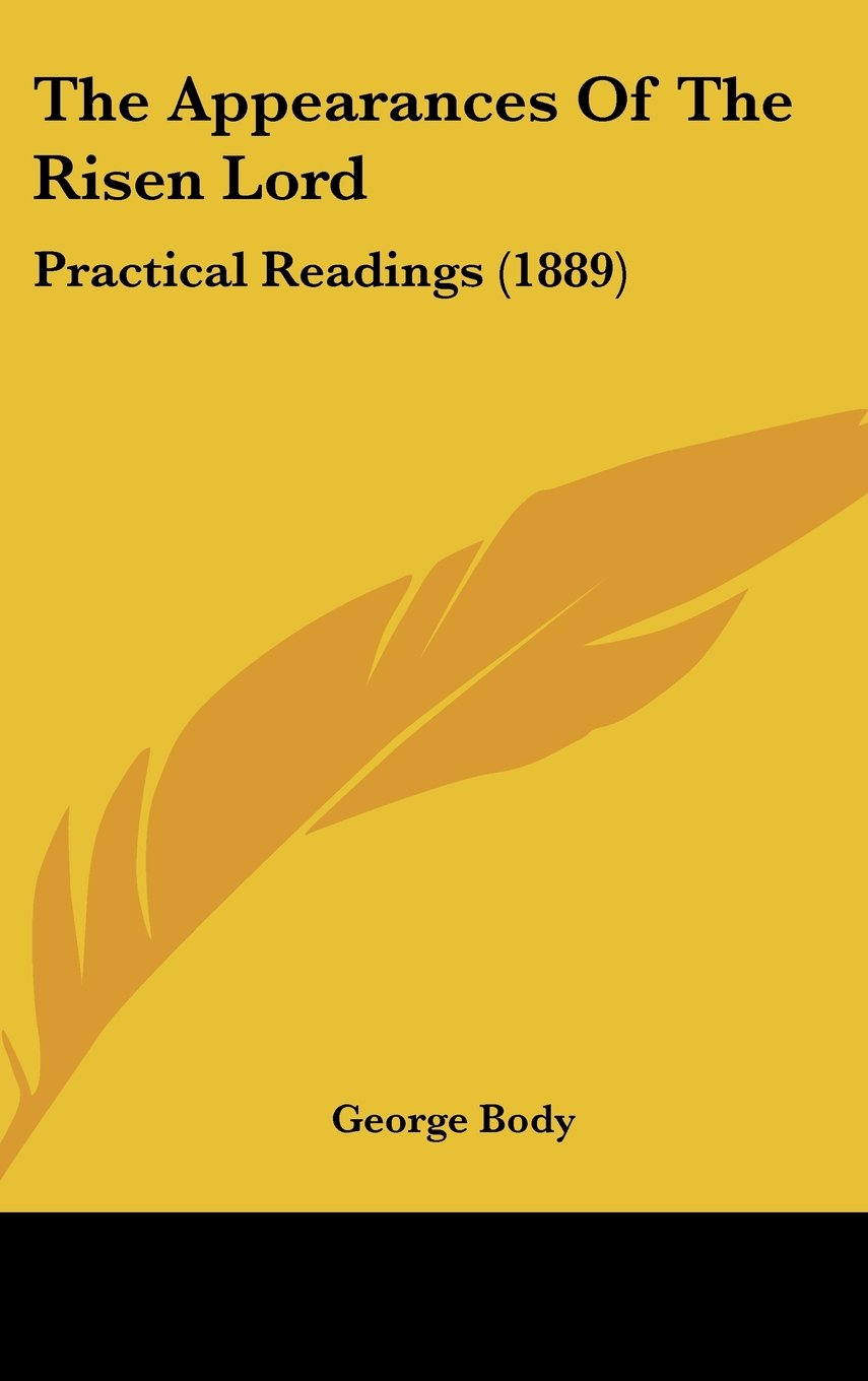 Read Online The Appearances Of The Risen Lord: Practical Readings (1889) ebook