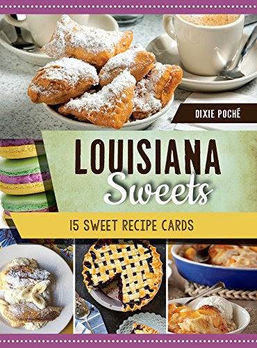 Louisiana Sweets: King Cakes, Bread Pudding and Sweet Dough Pie, 15 Historic Postcards (Postcards of America) by Dixie Poché
