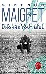 Maigret et l'homme tout seul par Simenon
