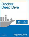 Docker Deep Dive (English Edition)